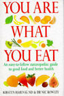 You are What You Eat: An up-to-Date Guide to Naturopathic Nutrition by Nic Rowley, Kirsten Hartvig (Hardback, 1996)