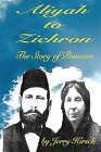 Aliyah to Zichron: The Story of Pioneers by Jerry Hirsch (Paperback / softback, 2011)