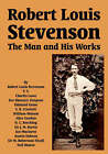 Robert Louis Stevenson: The Man and His Works by Robert Louis Stevenson (Paperback / softback, 2006)