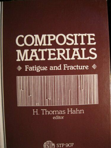 Composite Materials: Fatigue and Fracture (Astm Special Technical Publication)