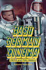 East German Cinema: DEFA and Film History by Sebastian Heiduschke (Hardback, 2013)