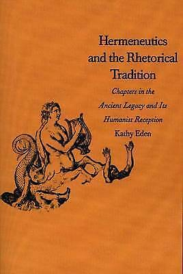Hermeneutics And the Rhetorical Tradition, Paperback by Eden, Kathy, Brand Ne...