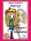 Sewing a Friendship 2. Magic in Us. Power of Imagination by Natalie Tinti (Hardback, 2013)