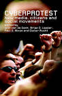 Cyberprotest: New Media, Citizens and Social Movements by Taylor & Francis Ltd (Hardback, 2003)
