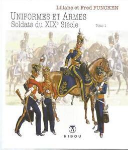 L-amp-F-Funcken-Uniformes-et-armes-Soldats-du-XIX-e-siecle-tome-1