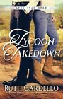 Tycoon Takedown by Ruth Cardello (Paperback, 2015)