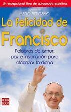 La felicidad de Francisco: Palabras de amor, paz e inspiracion para al-ExLibrary