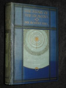 The-Story-of-the-Heavens-by-Sir-Robert-Ball-1913-Astronomy-Illustrated-HB
