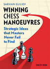 Winning Chess Manoeuvres: Strategic Ideas That Masters Never Fail to Find by Sarhan Guliev (Paperback / softback, 2015)