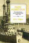 Prize Possession: The United States Government and the Panama Canal 1903-1979 by John Major (Hardback, 1993)