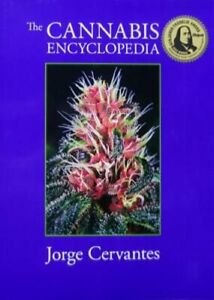 The Cannabis Encyclopedia: The Definitive Guide to Cultivation & Consumption of