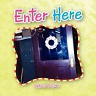 Enter Here 9781425778521 by Patricia Squires Paperback