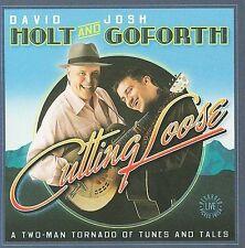 David Holt & Josh Goforth Cutting Loose CD ***NEW***