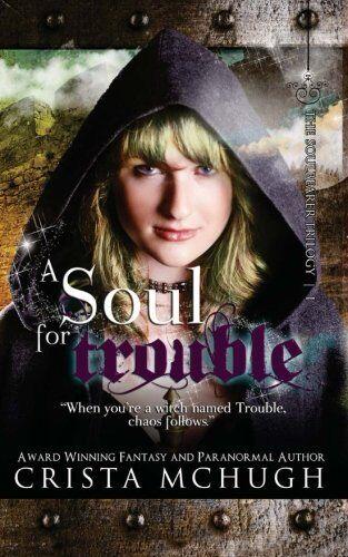 A Soul For Trouble: The Soulbearer Trilogy | eBay