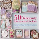 50 Deliciously Decorative Cookies: Easy-To-Make Cookie Creations by Fiona Pearce (Paperback / softback, 2014)