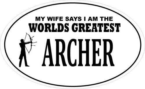 20 cm x 12 cm Vinyl Sticker MY WIFE SAYS I AM THE WORLDS GREATEST ARCHER