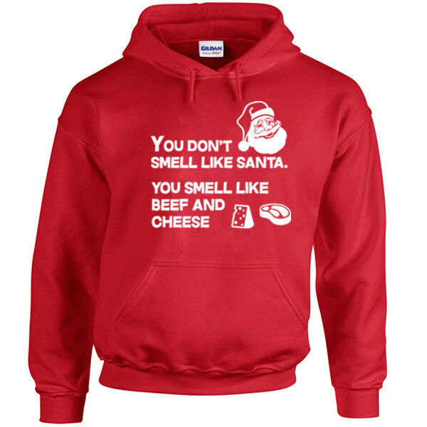 647 You smell Beef and Cheese Hoodie elf funny christmas party new santa
