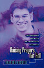 Raising Prayers, Not Hell: Life Through the Eyes of a Christian Teenager by Brandon L Boswell (Paperback / softback, 2001)