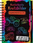Kunterbunte Kratzbilder: Fahrzeuge & Co. (2016, Gebundene Ausgabe)