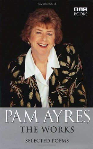 Pam Ayres - The Works (Re-jacketed) By Pam Ayres. 9780563367512