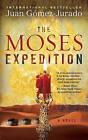 The Moses Expedition by J G Jurado (Paperback / softback, 2011)