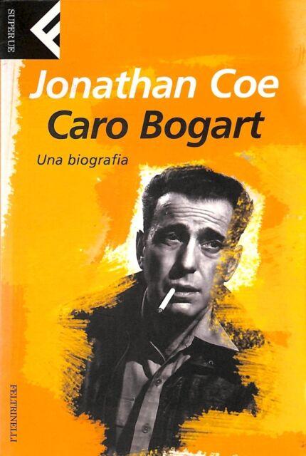Caro Bogart - Jonathan Coe - Feltrinelli (3090*)