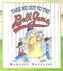 Take Me Out to the Ballgame by Maryann Kovalski (Hardback, 2004)