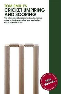 Tom Smith's Cricket Umpiring And Scoring Laws of Cricket (2011)    9780297866411