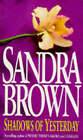 Shadows of Yesterday by Sandra Brown (Paperback, 1995)