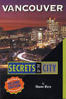 Vancouver: Secrets of the City by Shawn Blore (Paperback, 2001)