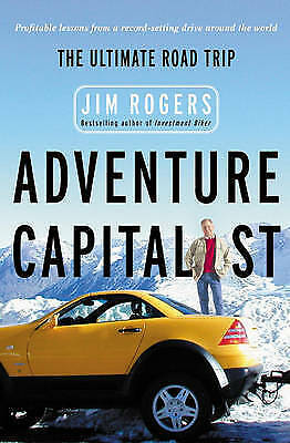 Adventure Capitalist: The Ultimate Roadtrip by Jim Rogers (Paperback, 2004)