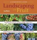 Landscaping with Fruit by Lee Reich (Paperback, 2009)