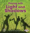 Playing With Light and Shadows by Jennifer Boothroyd 9781467739122