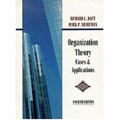 Organizational Theory Cases & Applications, Richard L. Daft & Mark P. Sharfman,