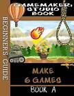 Gamemaker Studio Book - A Beginner's Guide to Gamemaker Studio by Ben G Tyers (Paperback, 2014)