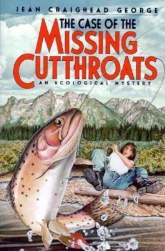 The Case of the Missing Cutthroats: An Ecological Mystery (Eco Mystery), George,