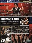 Creative Co-ordination and Advanced Foot Technique Drums by Thomas Lang (Paperback, 2007)