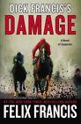 Dick Francis's Damage by Felix Francis (Hardback, 2014)