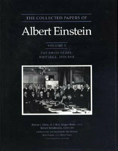 The Collected Papers of Albert Einstein, Volume 3: The Swiss Years: Writings,