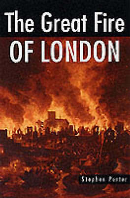 """""""VERY GOOD"""" Porter, Stephen, The Great Fire of London (Sutton Illustrated Histor"""