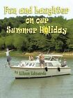 Fun and Laughter on Our Summer Holiday by Eileen Edwards (Paperback, 2011)