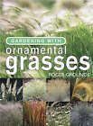 Gardening with Ornamental Grasses by Roger Grounds (Paperback, 2004)
