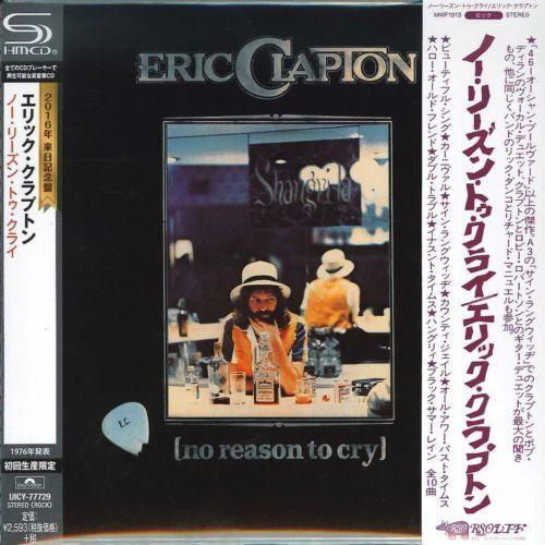 ERIC CLAPTON-NO REASON TO CRY-JAPAN MINI LP SHM-CD Ltd/Ed F81