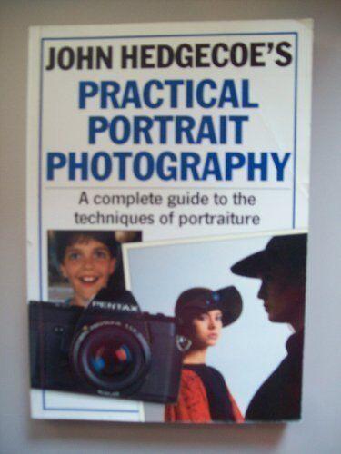 Practical Portrait Photography By John Hedgecoe. 9781855850125