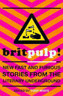 Brit-pulp!: New Fast and Furious Stories from the Literary Underground by Hodder & Stoughton General Division (Paperback, 1999)