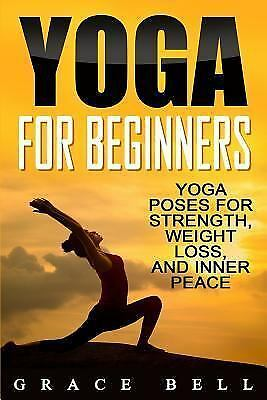 yoga for beginners  yoga poses for strength weight loss
