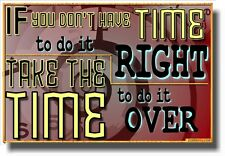 If You Don't Have Time To Do It Right - NEW Classroom Motivational Poster