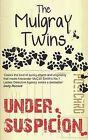 Under Suspicion by The Mulgray Twins (Paperback, 2009)