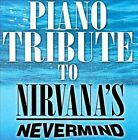 Piano Tribute to Nirvana's Nevermind by Various Artists (CD, 2012, CC Entertainment)