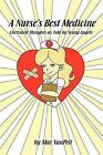 A Nurse's Best Medicine: Cherished Thoughts as Told by Young Angels by Mae Vanpelt (Paperback / softback, 2011)